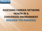 Assessing Carrier Network Health in aconverged Environment