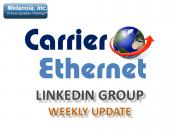 Carrier Ethernet LinkedIn Group: Weekly Update